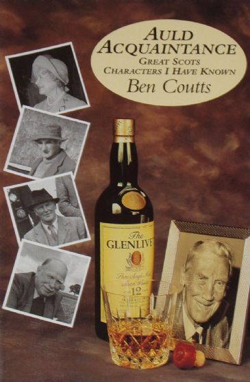 Auld Aquaintances, Great Scots Characters I Have Known, by Ben Coutts